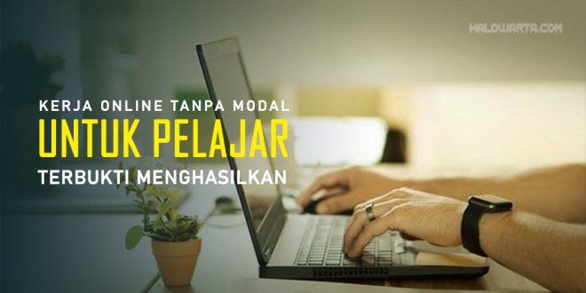 Kerja Online Untuk Pelajar Tanpa Modal, Enaknya Bekerja Dari Rumah